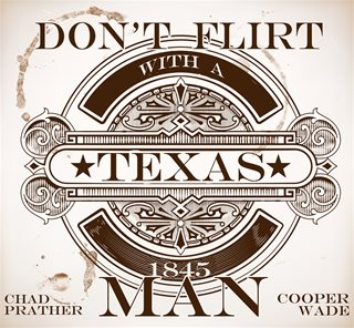 dont flirt with a texas man lyrics Here's 3 important tips to know when to text him so you don't text flirting tips for 3 tips on when to text a guy you like so he thinks you are sexy.